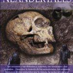 """""""Breve historia de los Neandertales"""", la última obra del doctor Fernando Díez Martín"""